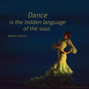 Dancer from Gala Flamenco, Sadler's Wells Flamenco Festival and quote from Martha Graham, (c) Carole Edrich 2015