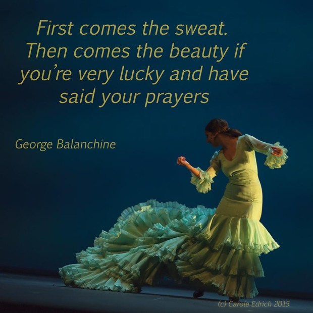 Dancer from Gala Flamenco, Sadler's Wells Flamenco Festival and quote from Balanchine, (c) Carole Edrich 2015