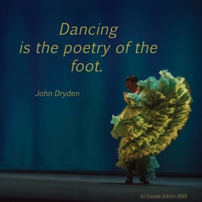 Dancer from Gala Flamenco, Sadler's Wells Flamenco Festival and quote from Dryden, (c) Carole Edrich 2015