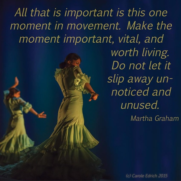 Dancers from Gala Flamenco, Sadler's Wells Flamenco Festival and quote from Martha Graham, (c) Carole Edrich 2015