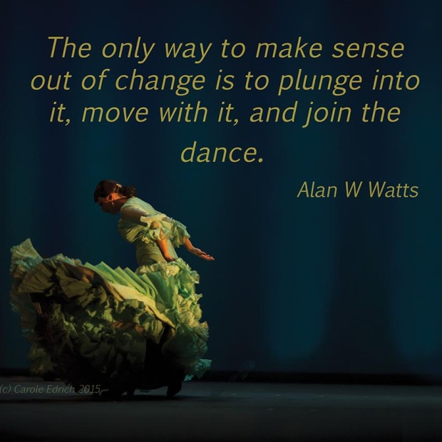 Dancer from Gala Flamenco, Sadler's Wells Flamenco Festival and quote from Alan Watts, (c) Carole Edrich 2015