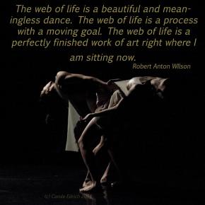 Dancers of Vuong10 and quote by Robert Anton Wilson, (c) Carole Edrich 2014-5