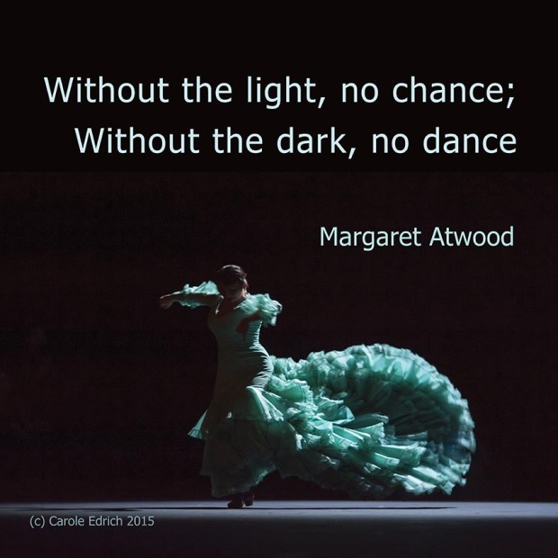 Gala Flamenco at Sadler's Wells Flamenco Festival and Margaret Atwood quote, (c) Carole Edrich 2015