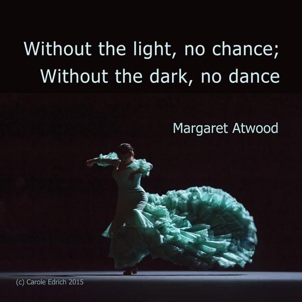 Gala Flamenco at Sadler's Wells Flamenco Festival and Margaret Atwood quote, (c) Carole Edrich 2015
